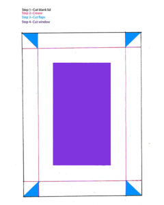 Figure 5:  A diagram of the lid.  1) Cut the blank for the lid (black). 2) Measure and score the sides of the lid. 3) Cut away the diagonals (light blue) for the corners. Note that all cuts are in the same orientation. 4) Measure and cut the window
